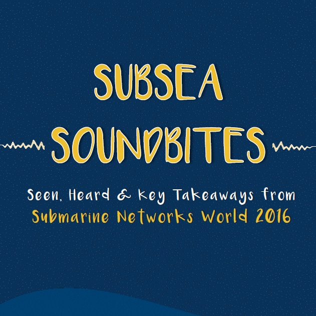 Subsea soundbites - seen and heard from Submarine Networks